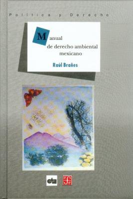 Manual de Derecho Ambiental Mexicano 9789681661694