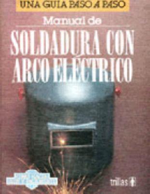 Manual de Soldadura Con Arco 9789682450631