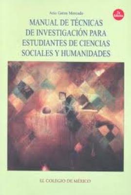 Manual de Tecnicas de Investigacion Para Estudiantes de Ciencias Sociales y Humanidades 9789681212988