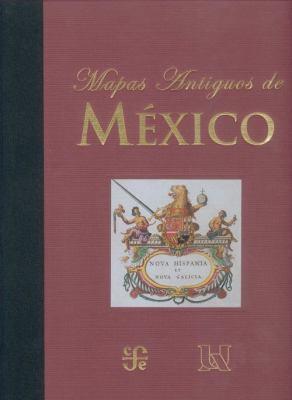 Mapas Antiguos de Mexico 9789681670405