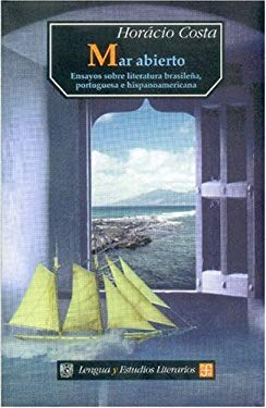Mar Abierto: Ensayos Sobre Literatura Brasilena, Portuguesa E Hispanoamericana 9789681655716