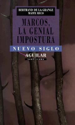 Marcos, La Genial Impostura 9789681904340