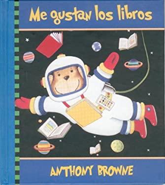 Me Gustan Los Libros = I Like Books 9789681666262