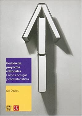 Gestion de Proyectos Editoriales.: Como Encargar y Contratar Libros 9789681677633