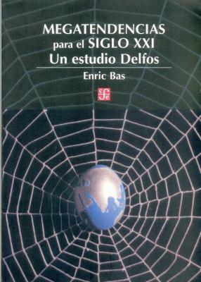 Megatendencias Para el Siglo XXI: Un Estudio Delfos 9789681671631