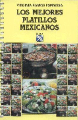 Mejores Platillos Mexicanos = The Best Mexican Recipes 9789681321246