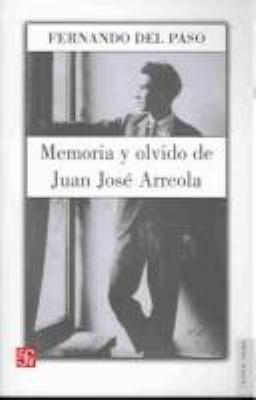 Memoria y Olvido. Vida de Juan Jose Arreola 9789681669959
