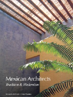 Mexican Architects: Tradition & Modernism 9789687471068