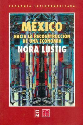 Mexico: Hacia La Reconstruccion de Una Economia 9789681664664
