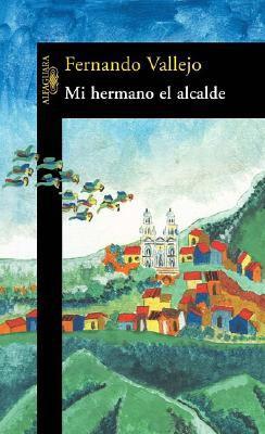 Mi Hermano El Alcade / My Brother the Mayor 9789681914752
