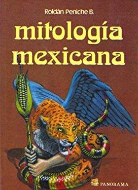 Mitologia Mexicana = Mexican Mythology 9789683801821