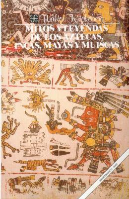 Mitos y Leyendas de Los Aztecas, Incas y Mayas 9789681605810