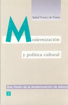 Modernizacin y Pol-Tica Cultural 9789681643492