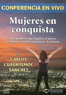 Mujeres En Conquista: Conferencia En Vivo 9789687277653