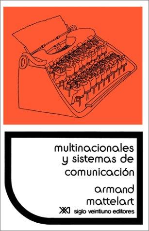Multinacionales y Sistemas de Comunicacisn. Los Aparatos Ideolsgicos del Imperialismo 9789682308826