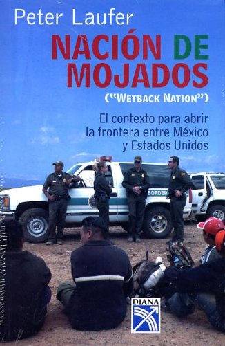 Nacion Mojados: Wetback Nation 9789681341077