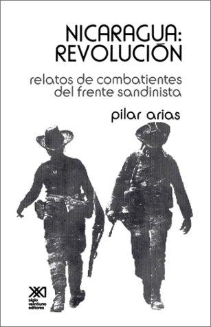 Nicaragua: Revolucion: Relatos de Combatientes del Frente Sandinista 9789682310133