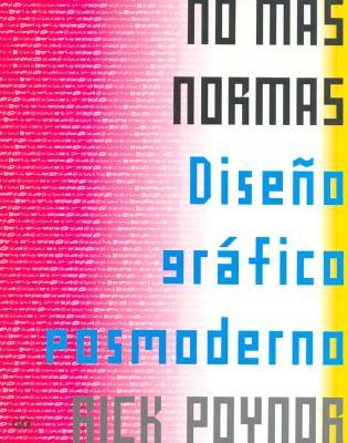 No Mas Normas Diseno Grafico Posmoderno 9789688874042
