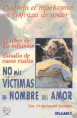 No Mas Victimas en Nombre de Amor = No More Victims in the Name of Love 9789684099777