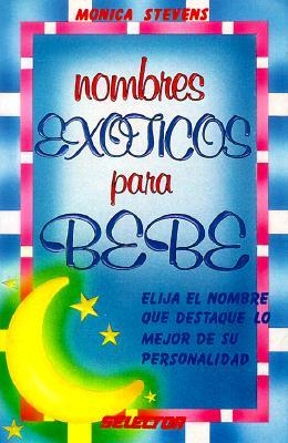 Nombres Exoticos Para Bebe = Exotic Baby Names 9789684035386