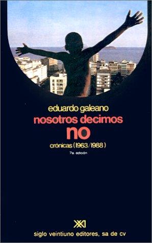 Nosotros Decimos No: Cronicas (1963/1988) 9789682315268