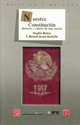 Nuestra Constitucion: Historia y Valores de una Nacion = Our Constitution 9789681662271