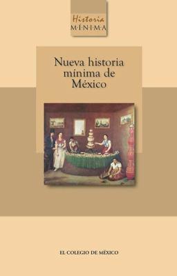 Nueva Historia Minima de Mexico 9789681211394