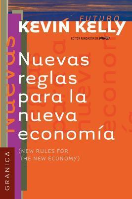 Nuevas Reglas Para La Nueva Economia 9789685015059