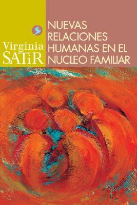 Nuevas Relaciones Humanas En El Nucleo Familiar 9789688606537