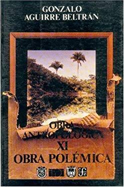 Obra Antropolgica, XI: Obra Pol'mica 9789681638603
