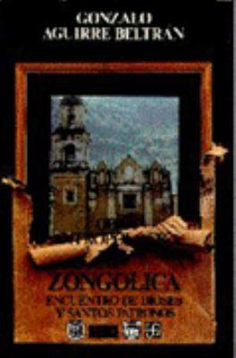 Zongologica. Encuentro de Dioses y Santos Patronos 9789681639204