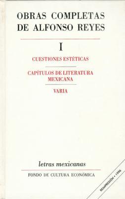 Obras Completas, I: Cuestiones Est'ticas, Cap-Tulos de Literatura Mexicana, Varia 9789681603465