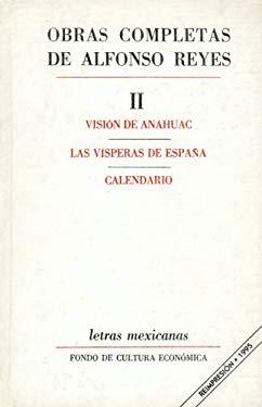 Obras Completas, II: Visin de Anhuac, Las V-Speras de Espaa, Calendario 9789681623029