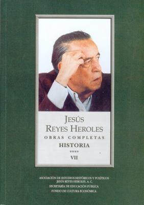 Obras Completas, VII: Historia 4 Liberalismo Mexicano, III: La Integracin de las Ideas 9789681685560