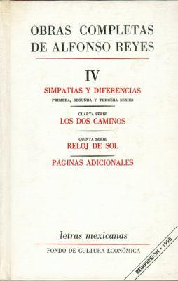 Obras Completas de Alfonso Reyes, Volume 4: Simpatias y Diferencias/Los DOS Caminos/Reloj de Sol/Pgainas Adicionales 9789681605308