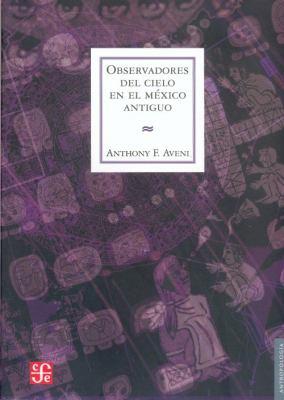 Observadores del Cielo en el Mexico Antiguo 9789681672935