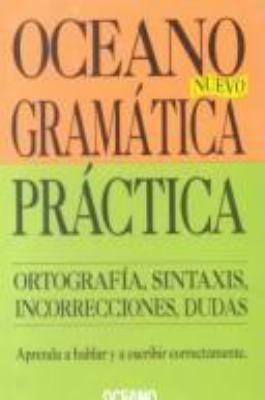 Oceano Gramatica Practica: Ortografia, Sintaxis, Incorrecciones, Dudas 9789686321258