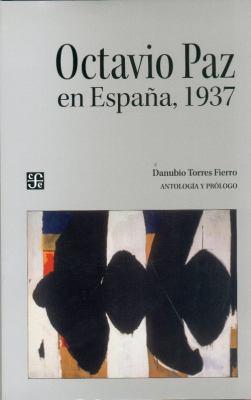 Octavio Paz En Espana, 1937 9789681684341
