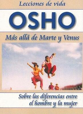 Mas Alla de Marte y Venus: Sobre las Diferencias Entre el Hombre y la Mujer = Beyond Mars and Venus