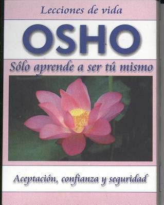 Osho: Solo Aprende a Ser Tu Mismo
