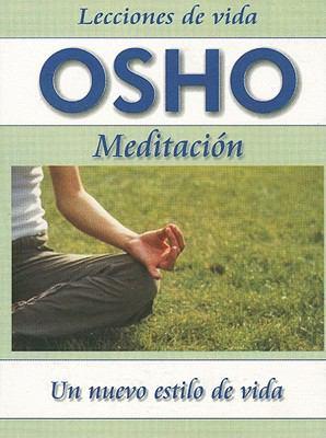 Meditacion: Un Nuevo Estilo de Vida = Meditation 9789685366441