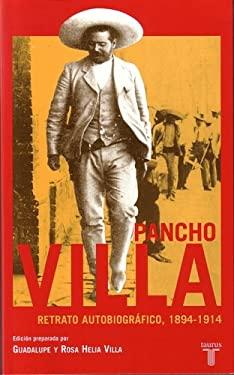 Pancho Villa: Retrato Autobiografico, 1894-1914 9789681915506