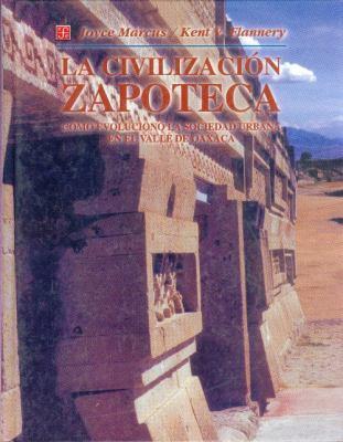 La Civilizacion Zapoteca. Como Evoluciono La Sociedad Urbana En El Valle de Oaxaca 9789681657499