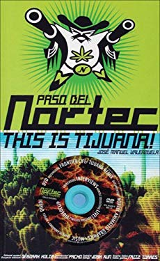 Paso del Nortec: This Is Tijuana! [With DVD] 9789686842418