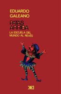 Patas Arriba: La Escuela del Mundo Al Reves 9789682321559