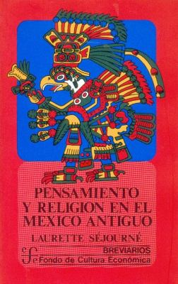 Pensamiento y Religion en el Mexico Antiguo = Thought and Religion in Ancient Mexico 9789681605544