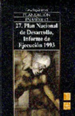 Plan Nacional de Desarrollo, Informe de Ejecucion 1993 9789681649760