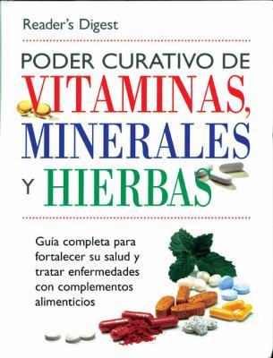 Poder Curativo de Vitaminas, Minerales, y Hierbas 9789685460224