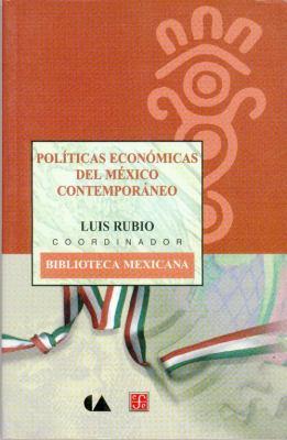 Pol-Ticas Econmicas del M'Xico Contemporneo 9789681663131