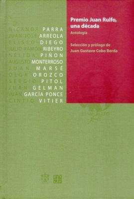 Premio Juan Rulfo, una Decada: Antologia 9789681664404